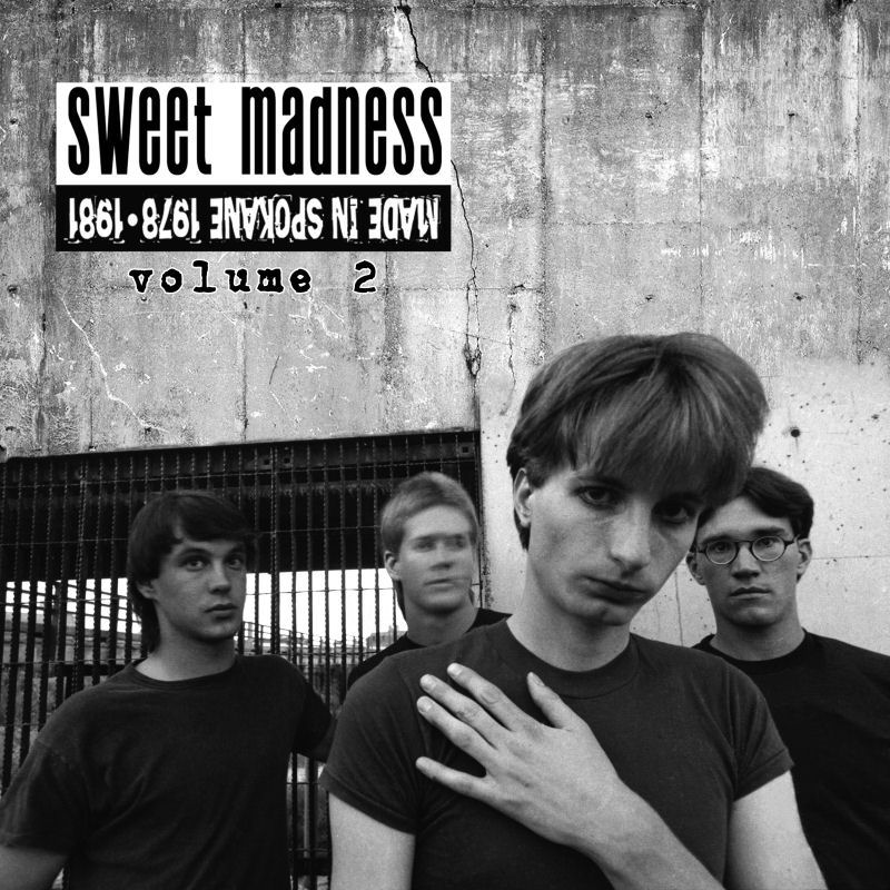 Sweet Madness, Volume 2 Made in Spokane 1979-1981